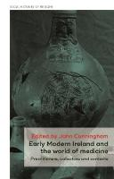 Early Modern Ireland and the World of Medicine: Practitioners, Collectors and Contexts - Social Histories of Medicine (Hardback)