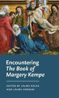 Encountering the Book of Margery Kempe - Manchester Medieval Literature and Culture (Hardback)