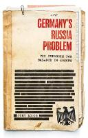 Germany's Russia Problem: The Struggle for Balance in Europe - Russian Strategy and Power (Hardback)
