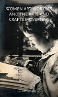Women Art Workers and the Arts and Crafts Movement - Gender in History (Paperback)