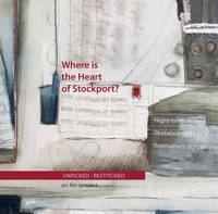Where is the Heart of Stockport: Unpicked: Restitched - an ARC Project (Paperback)