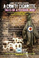 A Crafty Cigarette - Tales of a Teenage Mod (Paperback)