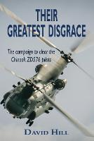 Their Greatest Disgrace - The campaign to clear the Chinook ZD576 Pilots (Paperback)