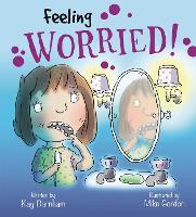 Feelings and Emotions: Feeling Worried - Feelings and Emotions (Paperback)