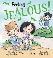 Feelings and Emotions: Feeling Jealous - Feelings and Emotions (Hardback)
