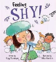 Feelings and Emotions: Feeling Shy - Feelings and Emotions (Paperback)