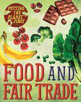 Putting the Planet First: Food and Fair Trade - Putting the Planet First (Paperback)