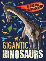 Dinosaur Infosaurus: Gigantic Dinosaurs - Dinosaur Infosaurus (Paperback)