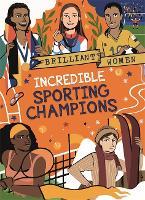 Brilliant Women: Incredible Sporting Champions - Brilliant Women (Paperback)