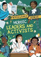 Brilliant Women: Heroic Leaders and Activists - Brilliant Women (Paperback)