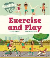 Healthy Me: Exercise and Play - Healthy Me (Hardback)