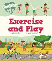 Healthy Me: Exercise and Play - Healthy Me (Paperback)