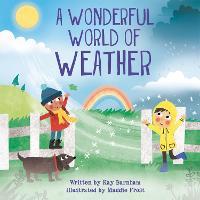 Look and Wonder: The Wonderful World of Weather - Look and Wonder (Hardback)