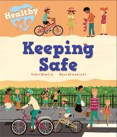 Healthy Me: Keeping Safe - Healthy Me (Paperback)
