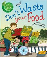 Good to be Green: Don't Waste Your Food - Good to be Green (Paperback)