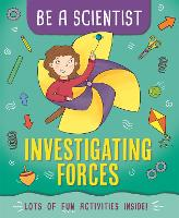 Be a Scientist: Investigating Forces - Be a Scientist (Paperback)