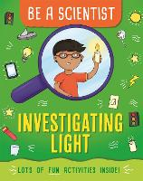 Be a Scientist: Investigating Light - Be a Scientist (Paperback)