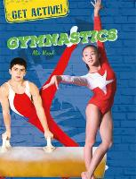 Get Active!: You Can Be a Gymnast - Get Active! (Hardback)
