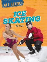 Get Active!: You Can Be an Ice-skater - Get Active! (Hardback)