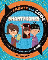 Create the Code: Smartphones - Create the Code (Paperback)