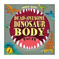 Body Bits: Dead-awesome Dinosaur Body Facts - Body Bits (Paperback)