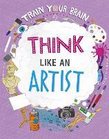 Train Your Brain: Think Like an Artist - Train Your Brain (Paperback)