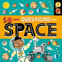 So Many Questions: About Space - So Many Questions (Hardback)