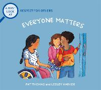 A First Look At: Everybody Matters: Respect For Others - A First Look At (Paperback)
