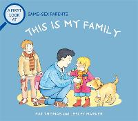 A First Look At: Same-Sex Parents: This is My Family