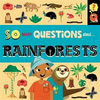 So Many Questions: About Rainforests - So Many Questions (Hardback)