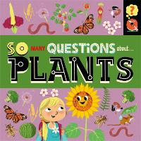 So Many Questions: About Plants - So Many Questions (Hardback)