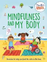 Mindful Spaces: Mindfulness and My Body - Mindful Spaces (Hardback)