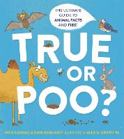 True or Poo?: The Ultimate Guide to Animal Facts and Fibs (Paperback)