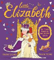 Little Elizabeth: The Young Princess Who Became Queen (Paperback)