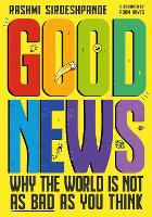 Good News: Why the World is Not as Bad as You Think (Paperback)