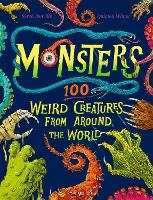 Monsters: 100 Weird Creatures from Around the World (Hardback)
