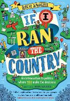 If I Ran the Country: An introduction to politics where YOU make the decisions (Paperback)