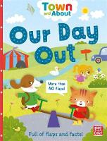Town and About: Our Day Out: A board book filled with flaps and facts - Town and About (Board book)