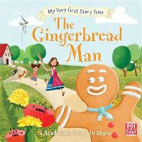 My Very First Story Time: The Gingerbread Man: Fairy Tale with picture glossary and an activity - My Very First Story Time (Hardback)