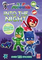 PJ Masks: Into the Night: Glow-in-the-dark sticker book - PJ Masks (Paperback)