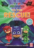 PJ Masks: To the Rescue!: With three press-out PJ Masks vehicles to make! - PJ Masks (Paperback)