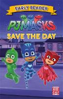 PJ Masks: Save the Day: Get ready to read with the PJ Masks! - PJ Masks (Paperback)