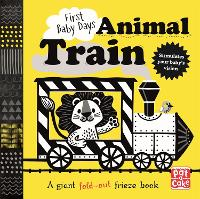 First Baby Days: Animal Train: A high-contrast, fold-out board book - First Baby Days (Board book)