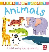 Find Out About: Animals: A lift-the-flap book of animals - Find Out About (Board book)