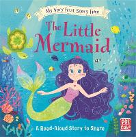 My Very First Story Time: The Little Mermaid: Fairy Tale with picture glossary and an activity - My Very First Story Time (Hardback)