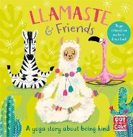Llamaste and Friends: A Yoga Story (Board book)