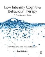 Low Intensity Cognitive Behaviour Therapy: A Practitioner's Guide (Hardback)