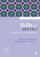 Skills in Gestalt Counselling & Psychotherapy - Skills in Counselling & Psychotherapy Series (Paperback)
