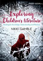 Exploring Children's Literature: Reading for Knowledge, Understanding and Pleasure (Paperback)