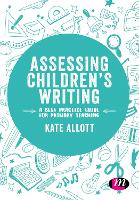 Assessing Children's Writing: A best practice guide for primary teaching - Exploring the Primary Curriculum (Paperback)